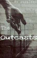 The outcasts  by pupplexo