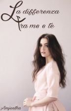 La differenza tra me e te by amjentha