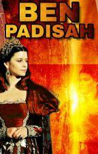 Ben Padişah | Wspaniałe Stulecie | [WOLNO PISANE] by MelikePL
