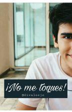 ¡No me toques! ||Divalejo by divaleejo