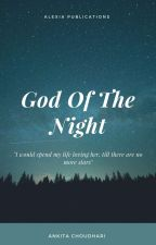 God Of The Night [Vampire] #wattys2018  by THE-WOLVERINE