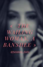"""The Wailing Woman , A Banshee"" - TW by R-TeenwWolf"