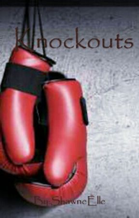 Knock Outs by ShawneElle