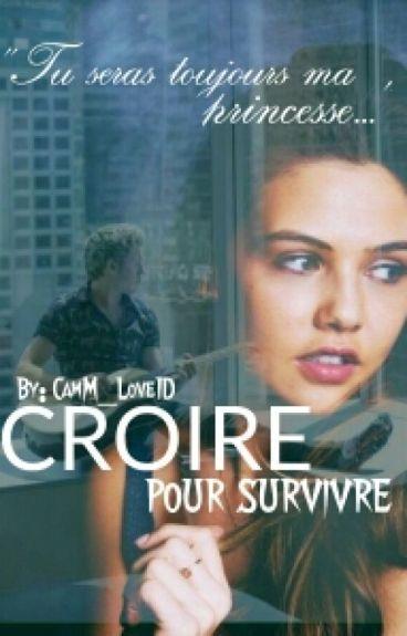 Croire Pour Survivre [TOME 1,2,3&4]