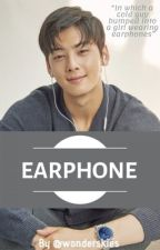 Earphone ||  Astro Eunwoo by sanhabooty