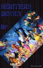 Héritiers de Disney [R P] [O U V E R T] by Noemie_Ecrit