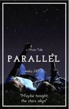 Parallel || MusicTale by kissing_Brad_a_lot