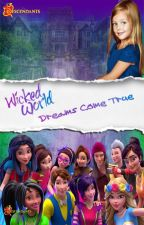 Wicked World: When Dreams Come True by Ava__Hart