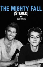 The Mighty Fall [Sterek] by daddydesthooxie