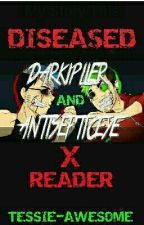 Diseased | Darkiplier and Antisepticeye x Reader  by TESSIE-AWESOME