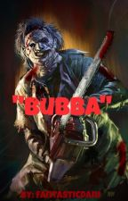 """""""Bubba"""" (Leatherface x Reader) by FantasticDani"""