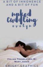 Naked Cuddling (Italian Translation)  by Mary_dance