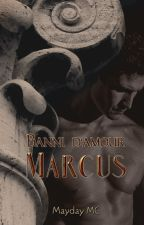 Banni d'amour : Marcus by Mayday-fic