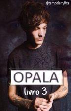 Opala {H&L} | book 3 by tempolarryfixs
