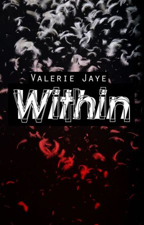 Within by valeriejaye