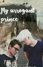 My arrogant prince by DeeMarchello1