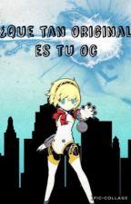 ¿Que Tan Original Es Tu OC? by AnniaTheSymphony