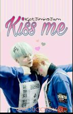 Kiss Me - [Yoonmin Ff] by IGotJiminsJam
