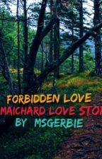 Forbidden Love: Fighting Fate by msgerbie