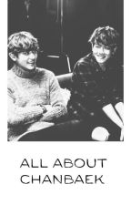 [all about chanbaek] by baekkieismyworld