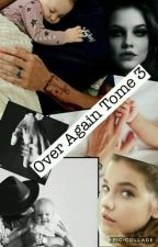 Over Again tome 3  by LaplumedeHarryStyles