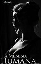 A Menina Humana - #TheWolves2017 by LiaBrenda