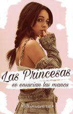 Las Princesas Se Ensucian Las Manos by lostspringirl