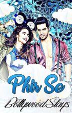 Phir Se? by BollywoodSlays