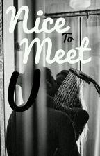 Nice to meet u | FOURTH SECOND by angelpurpose