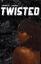 Twisted by Curly_Jada
