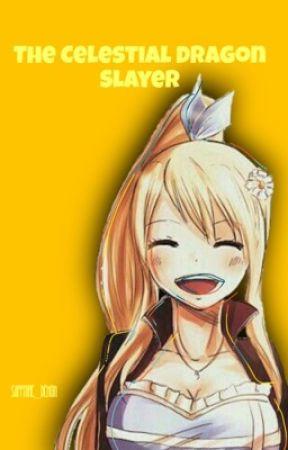 The Celestial Dragon Slayer by Sapphire_Demon