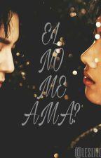 EL NO ME AMA? -[Jeno x jisung] by lesliecaro777