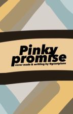 Pinky promise  by grantpiano