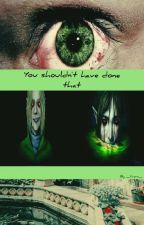 You shouldn't have done that \\ Ben Drowned Book I by Rose__Ackerman