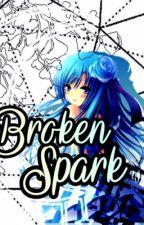A Broken Spark by Aki_tuskino
