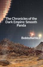 The Chronicles of the Dark Empire: Smooth Panda by BobbyBattleJr