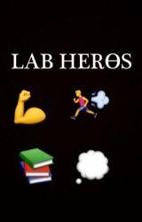 Lab Heros by MeganL13579