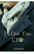 I LOVE YOU CEO (COMPLETED) by lindaLi15