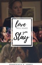 Love Will Make You Stay by Stef1981