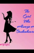 The Girl Who Always A Brokenhearted by amorpapa