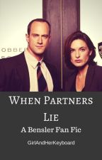 When Partners Lie ~A Bensler FanFic~ by GirlandHerKeyboard