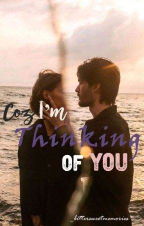 Coz I'm Thinking Of You by _bittersweetmemories