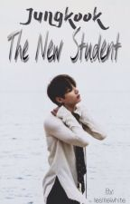 The New Student [JUNGKOOK] - TERMINER - by lesliiewhite