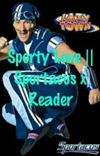 Sporty Love ||Sportacus X Reader by LTSportasGirl