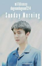 Sunday Morning [7 Day of Love] [HUNHAN] by dugeundugeun1214