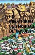 La prestigiosa Universidad de Konoha by MoonandDeath