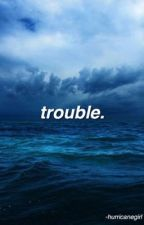 trouble  by -hurricanegirl