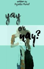 Yay Or Nay? by agsellamnf