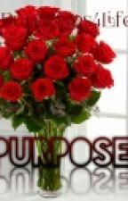Purpose by _QveennDaeDae_