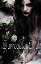 Surrogate Soul by TheCrazyReader